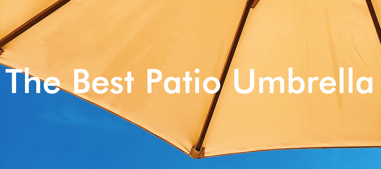 The Best Patio Umbrella